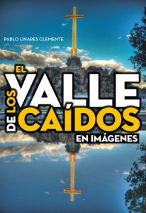 """Portada de libro """"El Valle de los Caidos en imágenes"""""""